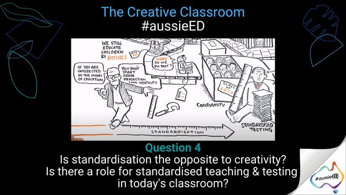 Q4 - Is standardisation the opposite to creativity? Is there a role for standardised teaching and testing in today's classroom? #aussieED https://t.co/jv4lePmDoV