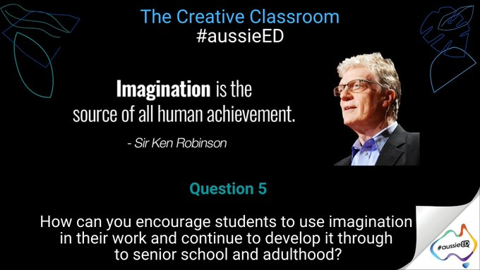 Q5 - How can you encourage students to use imagination in their work and continue to develop it through to senior school and adulthood? #aussieED https://t.co/cTPkKFEdOa