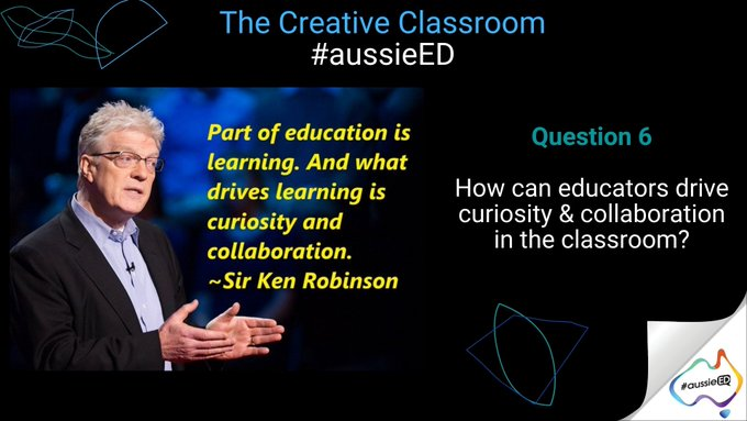 Q6 - How can education drive curiosity and collaboration in the classroom? #aussieED https://t.co/5uZPN5Ihxs