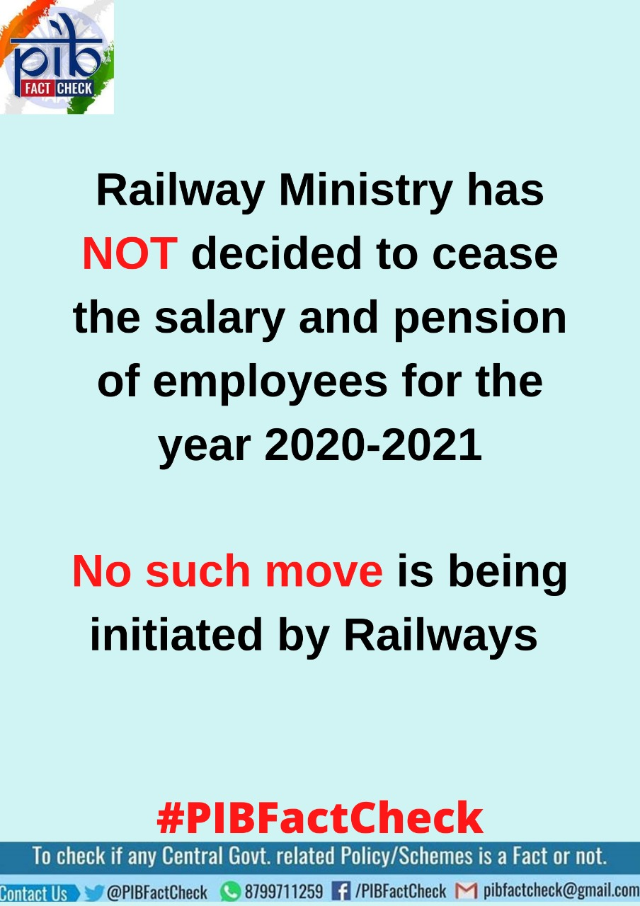 Claim- Railways has decided not to pay salaries to their employees in 2020-21 due to financial crunch.#PIBFactCheck- The claim is #False. No such move is being discussed or contemplated by RailMinIndia.