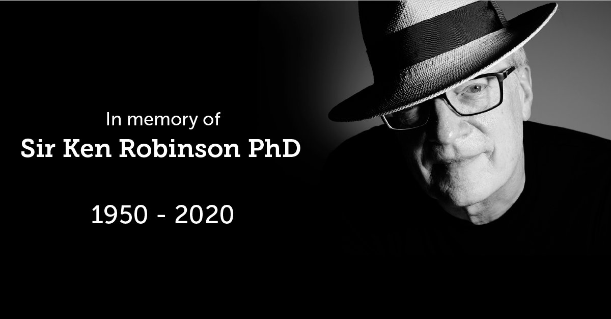 It is with heavy hearts that we announce Sir Ken Robinson died peacefully yesterday, 21st August 2020, surrounded by family after a short battle with cancer.  We will be following up with a further update as we begin to follow Sir Ken's wishes and honour his legacy. https://t.co/IS3HsgeSXl