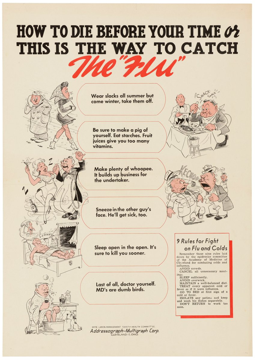 This US poster from the 1940s adopts satire as a route to influencing behaviour, giving people 'helpful' advice on all the things they *should* do...if they want to catch flu and die before their time. https://t.co/1eQ6MM3SEx