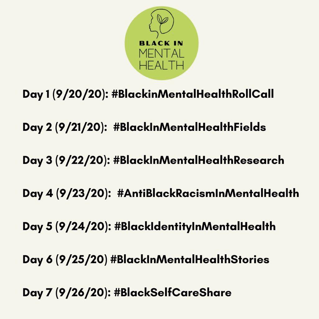 AGENDA by day:  1 (9/20) #BlackinMentalHealthRollCall 2 (9/21) #BlackInMentalHealthFields 3 (9/22) #BlackInMentalHealthResearch 4 (9/23) #AntiBlackRacismInMentalHealth 5 (9/24) #BlackIdentityInMentalHealth  6 (9/25) #BlackInMentalHealthStories 7( 9/26) #BlackSelfCareShare   1/ https://t.co/Om5ZEIErx9