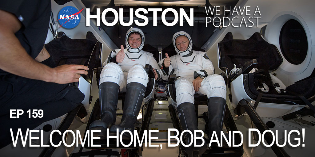 """First, they launched. Then, they spent 62 days on the @space_station. Finally, they became the first @NASA_Astronauts to splash down in an American spacecraft in 45 years. Recount @AstroBehnken & @Astro_Doug's return home on """"Houston, We Have a Podcast."""" https://t.co/EFE7NVJcgj https://t.co/YyYsNvM0Wi"""