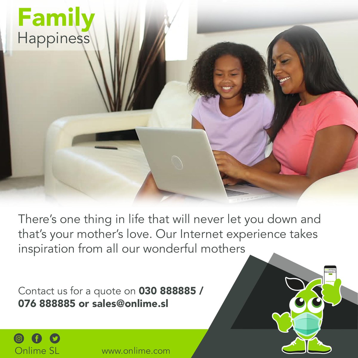 There's one thing in life that will never let you down and that's your mother's love. Our Internet experience takes inspiration from all our wonderful mothers. Connect to #OnlimeInternet today and enjoy super-fast #internetCall 076888885 / 030888885 to get started. #SaloneTwitter https://t.co/xkLoObqYCk