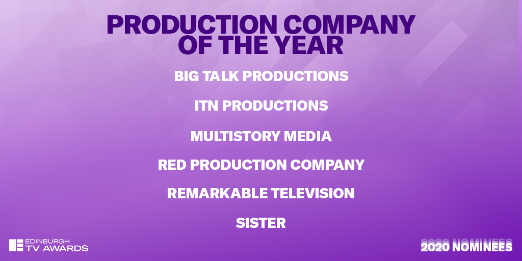 The nominees for Production Company of the Year are: Big Talk Productions – @bigtalk ITN Productions – @ITNProductions Multistory Media – @MultiStoryTV Red Production Company – @REDProductionCo Remarkable Television – @Remarkable_TV SISTER  #EdTVAwards #EdTVFest