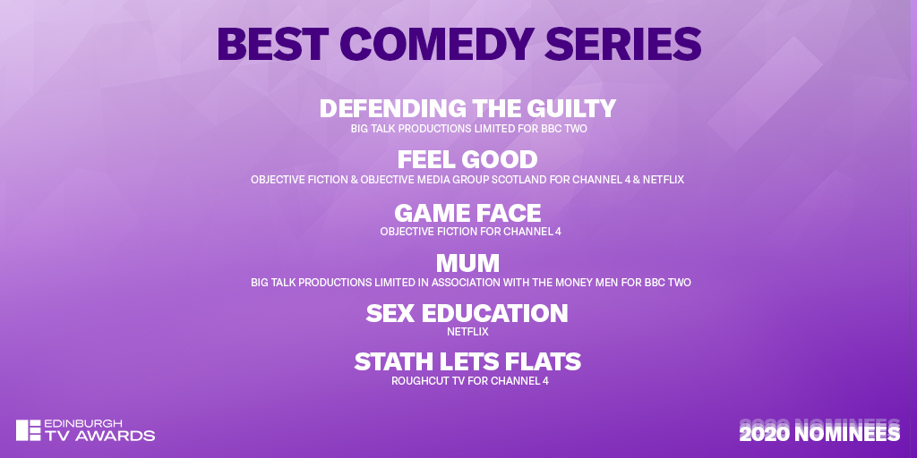 The Nominees for Best Comedy Series are: Defending the Guilty –@BBCTwo Feel Good - @ObjectiveMediaG  GameFace - @Objective_Fic  Mum – @bigtalk  Sex Education - @Netflix @netflixUK Stath Lets Flats @Roughcut_TV @Channel4 #EdTVFest #EdTVAwards