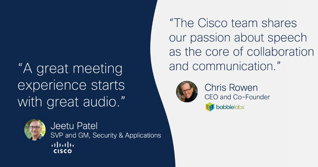 Cisco is dedicated to helping customers work smarter and be more productive. That's why we're excited to announce our intent to acquire @BabbleLabs which will add automatic noise removal to @Webex — giving users an excellent meeting experience. Learn more: https://t.co/qpbGglyNsh https://t.co/b1t4WeuOXI