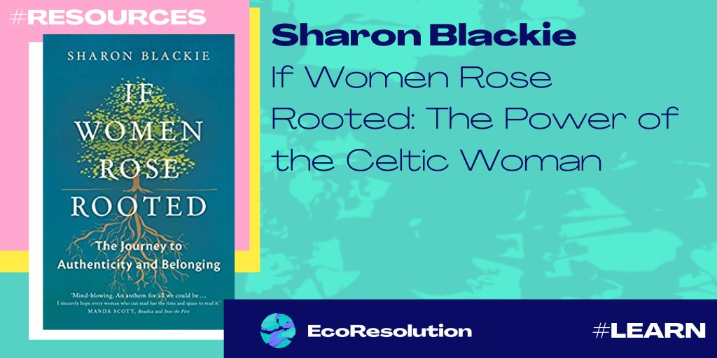 #LetsShare #Resources #SharonBlackie: If Women Rose Rooted: The Power of the Celtic Woman🌱  this extraordinary book of myth & modern-day mentors faces the wasteland of #WesternCulture, the repression of women, and #ourplanet crises #myecoresolution #learn