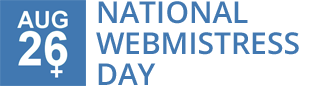 NATIONAL WEBMISTRESS DAY –26 August