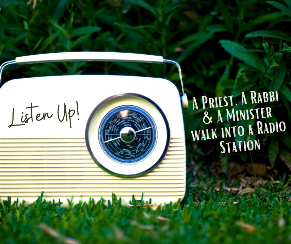 """A Priest, a Rabbi and a Minister walk into a Radio Station…"""