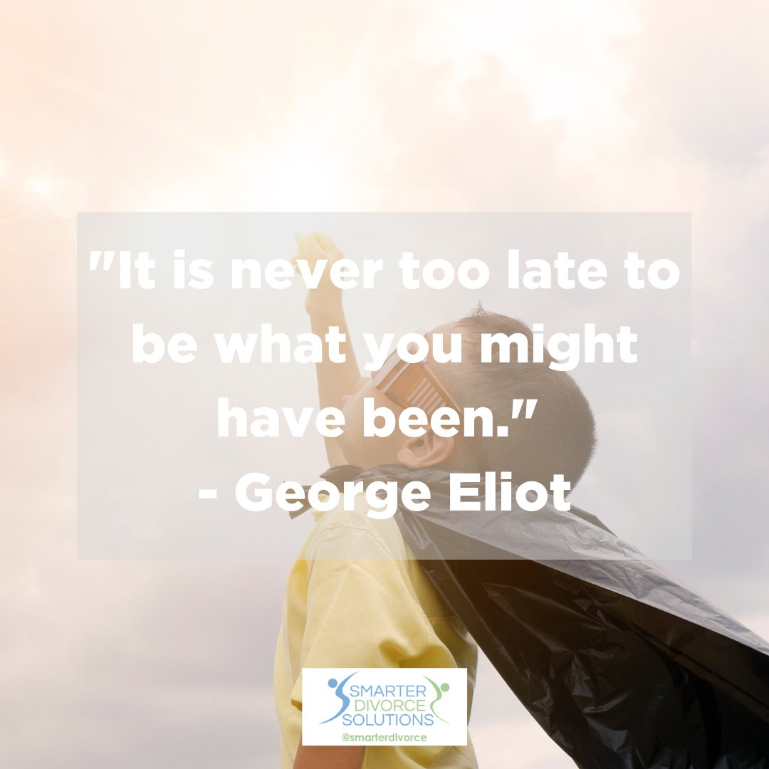 """""""It is never too late to be what you might have been."""" - George Eliot . #SmarterDivorceSolutions #DivorceDoneDifferently #Divorce #Mediation #CDFA #Inspiration #Quotes . https://t.co/U4Hvn64erR"""