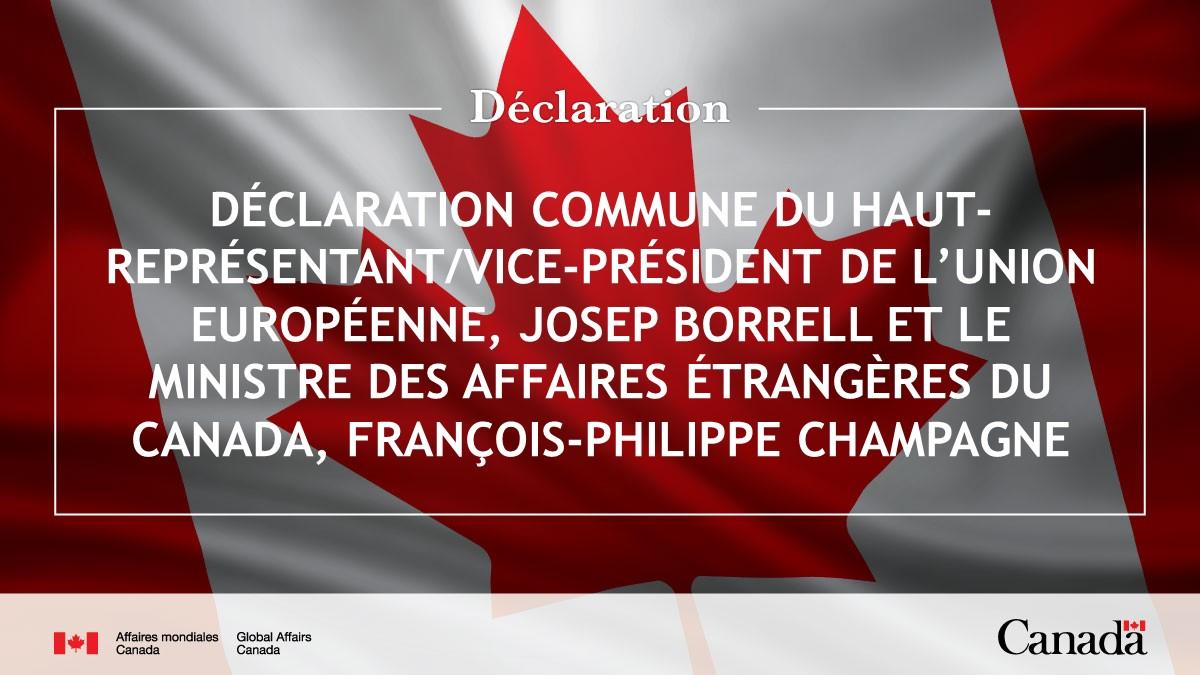 Déclaration commune du Haut-Représentant/Vice-Président de l'Union européenne, Josep Borrell et le Ministre des Affaires étrangères du Canada, François-Philippe Champagne ➡️https://t.co/aqjZ1RUqVr https://t.co/cqppxyMFHp