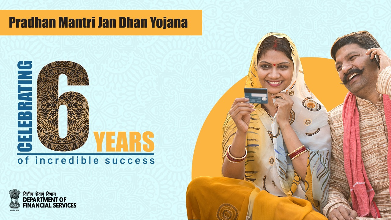 Pradhan Mantri Jan-Dhan Yojana (PMJDY) - National Mission for Financial Inclusion, completes six years of successful implementation