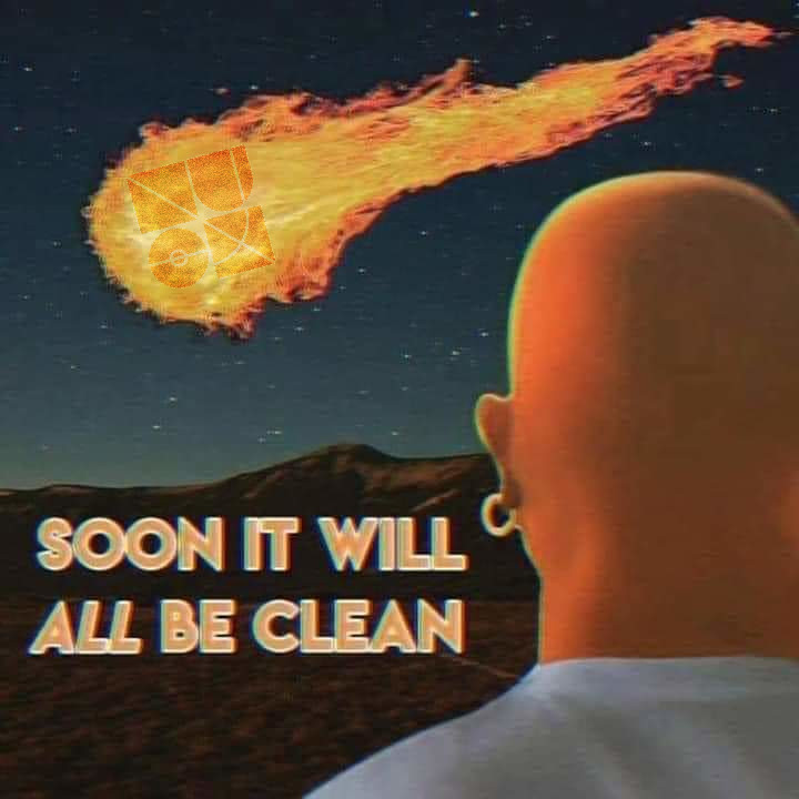 """An image of a meteor shaped like ~minder-folden's sigil in front of Mr. Clean, with the text """"Soon it will all be clean"""""""