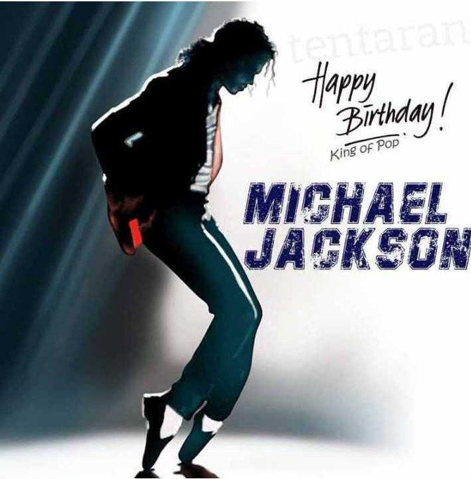 Happy birthday Michael Jackson sir