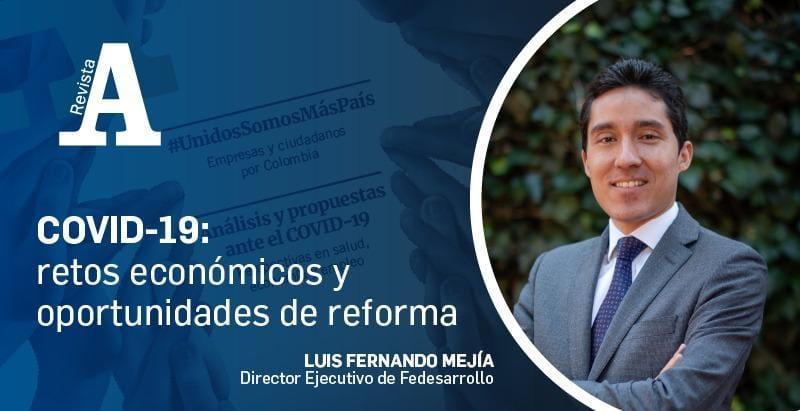 ¿Debe Colombia implementar reformas económicas para retomar el camino de la prosperidad? Conozca el análisis de @LuisFerMejia de @Fedesarrollo en la Edición 273 de la #RevistaA: https://t.co/M9EDu1DJk1 https://t.co/0P7epP2X8X