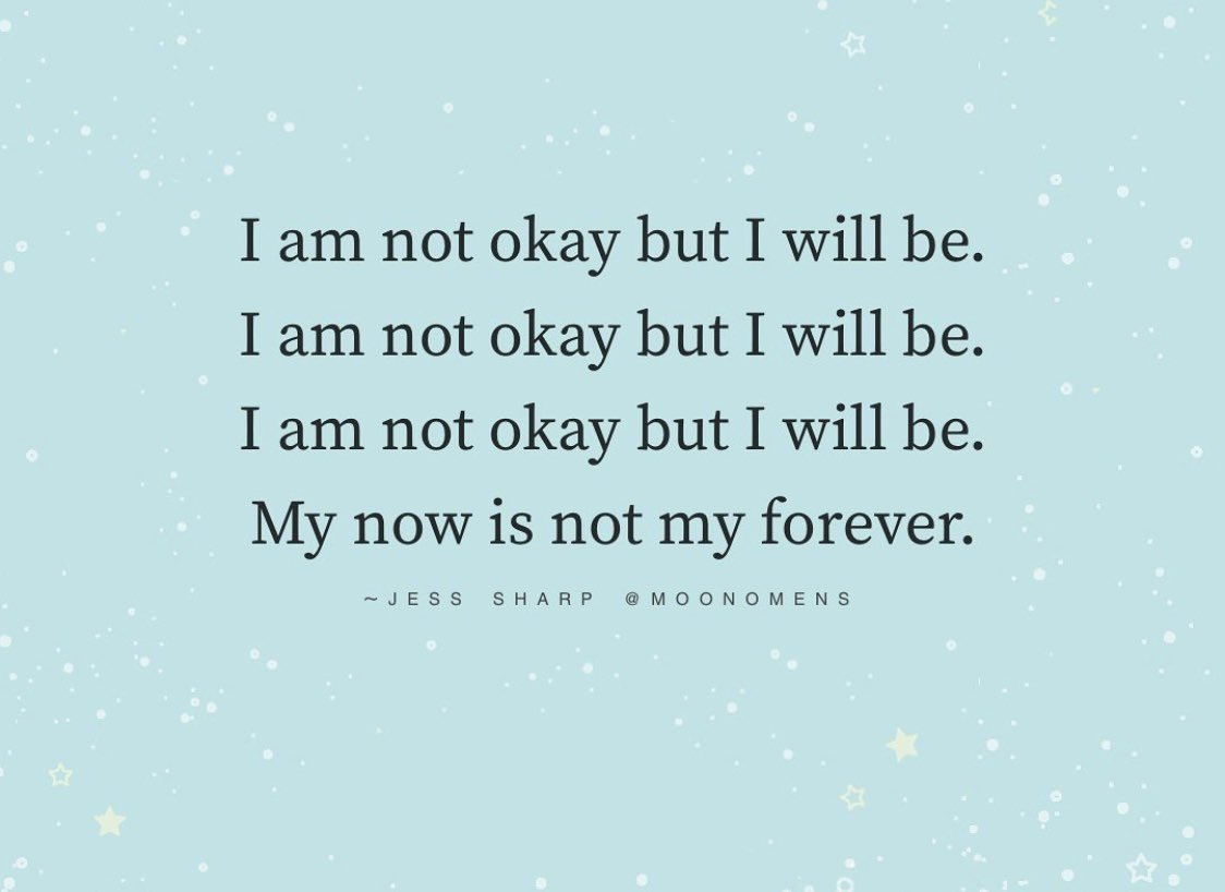 My now is not my forever. https://t.co/TyGWusfvc5