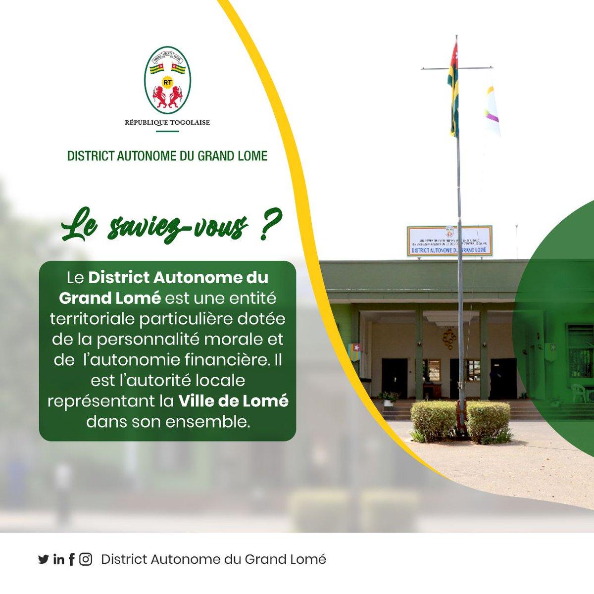 #LE_SAVIEZ_VOUS ?  Le District Autonome du Grand Lomé est une entité territoriale particulière dotée de la personnalité morale et de l'autonomie financière.  Il est l'autorité locale représentant la ville de Lomé dans son ensemble.   #DAGL #GrandLomé https://t.co/uZFse03hIo