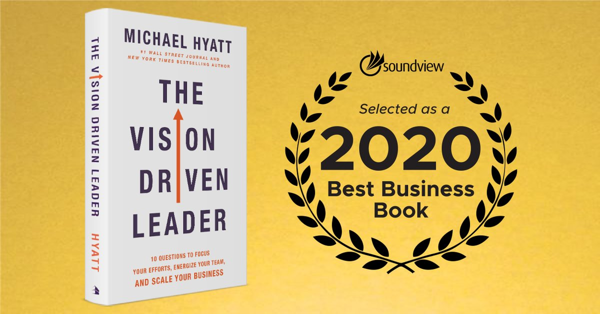 Soundview On Twitter Congratulations To Author Michaelhyatt His Book The Vision Driven Leader Was Recently Named To The Soundview Best Business Books Of 2020 List Craft An Irresistible Vision For Your Business