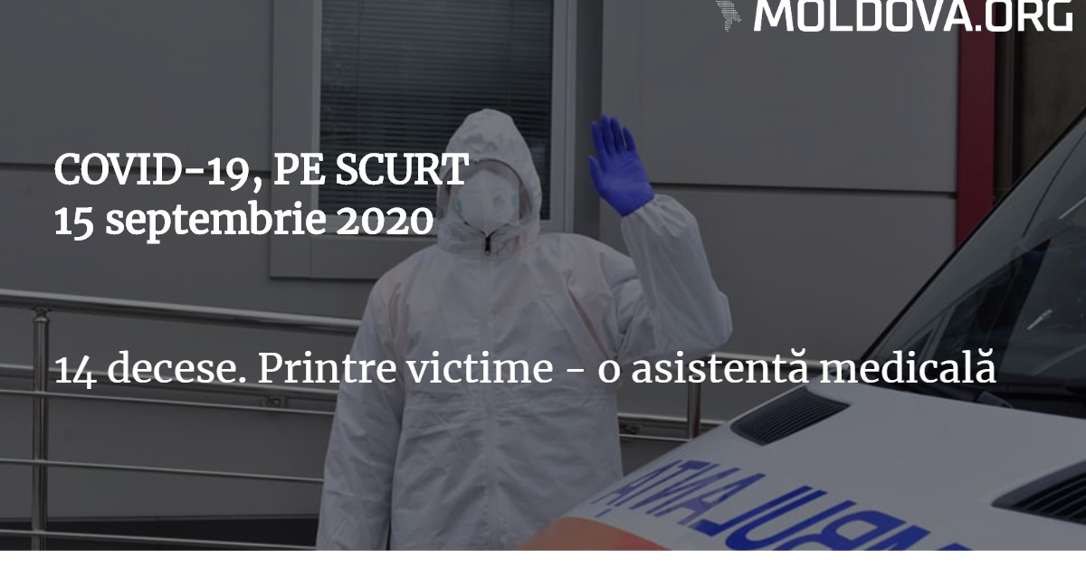 15 septembrie 2020. COVID-19, PE SCURT: 14 decese. Printre victime – o asistentă medicală https://t.co/deHDkOJ0en https://t.co/Dn2GsZsRZn