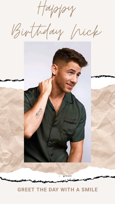 Happy Birthday Nick Jonas.