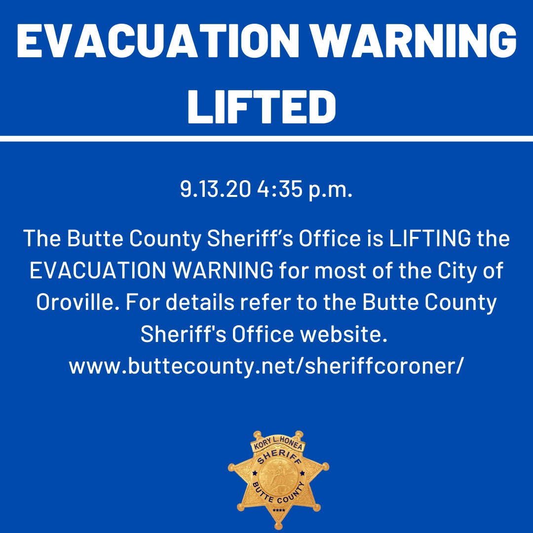 9.13.20 4:35 p.m.   BCSO is LIFTING the EVACUATION WARNING for most of the City of Oroville. For details refer to the Butte County Sheriff's Office website   https://t.co/MeVDlUggGi  #ButteSheriff #NorthComplexWestZone https://t.co/xGuBLApMfW