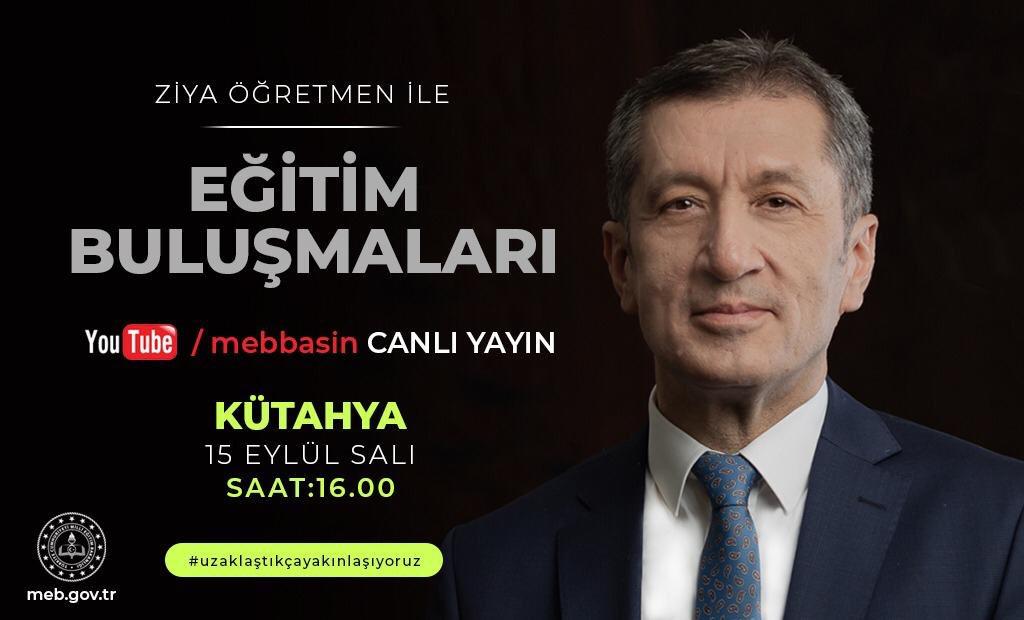 """Ziya Öğretmen ile Eğitim Buluşmalarında Bakanımız Sayın Ziya Selçuk yarın saat 16:00'da Youtube/mebbasin kanalından canlı yayınla """"Kuruluşun ve Kurtuluşun Şehri Kütahya""""mıza konuk olacak.  #uzaklaştıkçayakınlaşıyoruz  @tcmeb @ziyaselcuk @KutahyaValiligi https://t.co/9eLY0RexWf"""