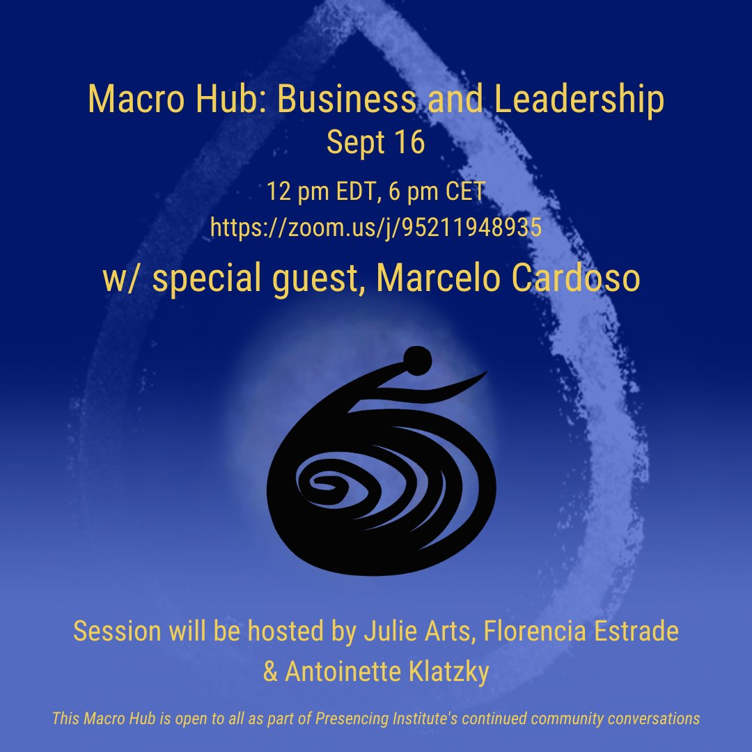 Excited to host the upcoming @presencing_inst #Business and #Leadership macro hub on Wednesday. We'll have a special guest: Marcelo Cardoso and the wonderful co-hosts, Florencia Estrade of @SocIntLeague and Julie @artsofsensing See you there!! https://t.co/ucbBJgiMQp
