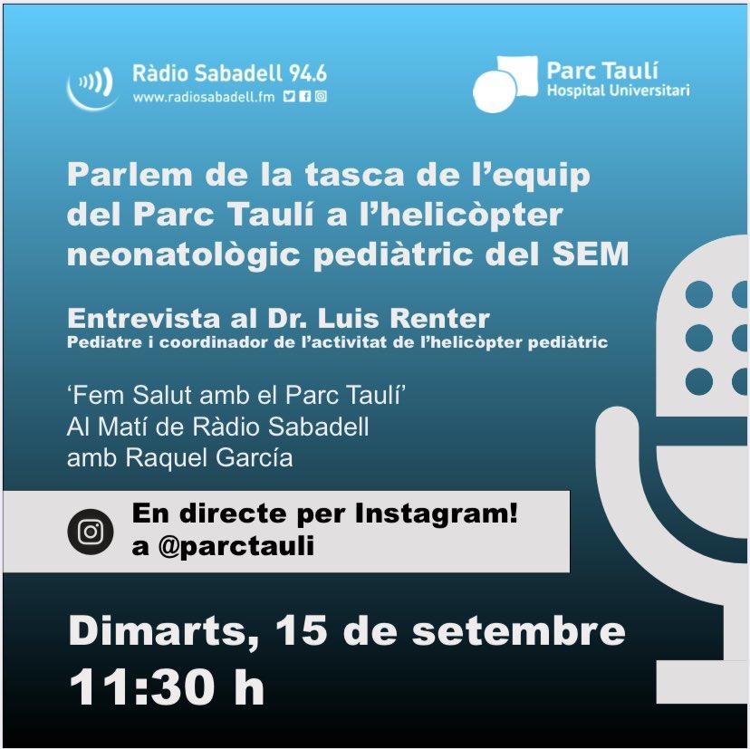 🎧 Demà dimarts, 15 de setembre, podeu seguir en directe per Instagram l'entrevista al Dr. Luis Renter, pediatre i coordinador de l'activitat de l'helicòpter neonatològic-pediàtric del @semgencat.   Cada dimarts a les 11.30 h, a @RadioSabadell, 'Fem Salut amb el Parc Taulí'! https://t.co/mlVvLGrq7M