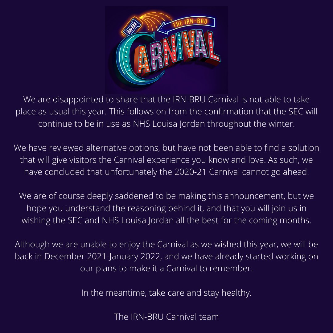 We are disappointed to share that the IRN-BRU Carnival is not able to take place as usual this year.   Click the image, or here for further information: https://t.co/6MwX6fJTja  We will be back in December 2021 - in the meantime, take care and stay healthy. https://t.co/6Rn7dK3nrs