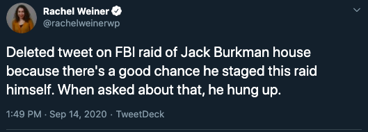 Reporter for the WaPo story now saying Burkman likely lied to her. Burkman appeared to be the only source for the story, and the FBI told WaPo they cannot confirm [a raid] at this time twitter.com/jaredlholt/sta…