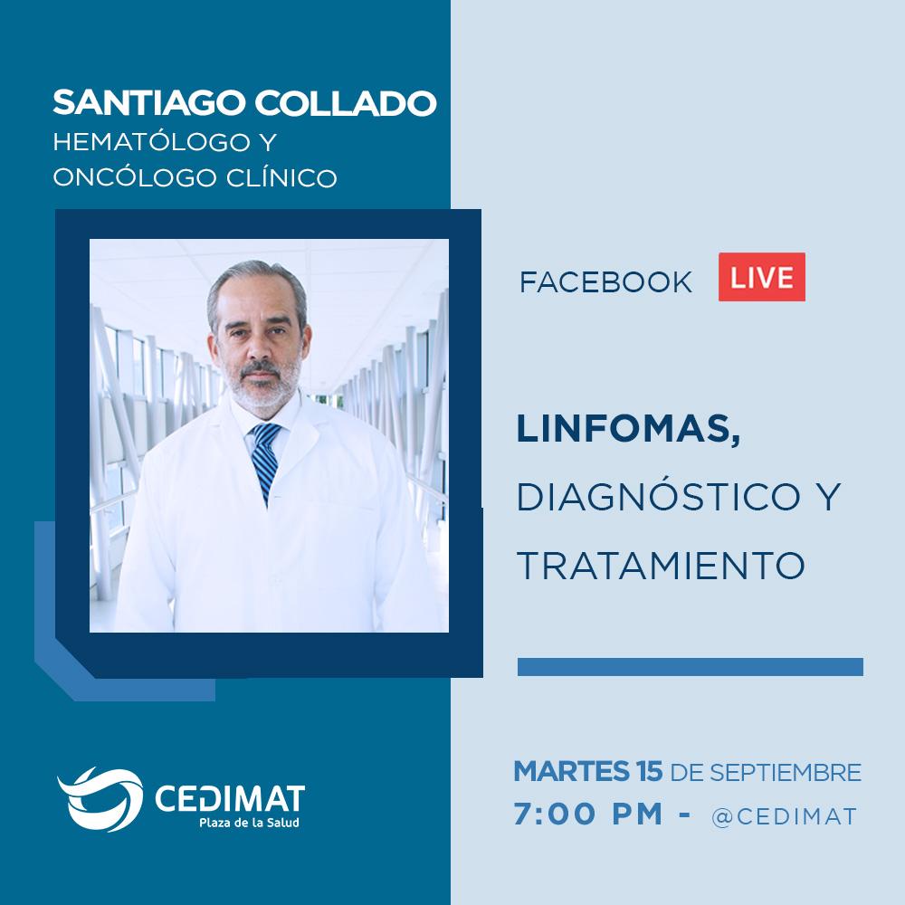 Santiago Collado, hematólogo y oncólogo clínico de #CEDIMAT, nos explicará que son los #linfomas, sus causas, diagnóstico y tratamiento.   No te lo pierdas, mañana martes 15 de septiembre a las 7:00 PM en nuestra página de Facebook, por motivo del Día mundial del linfoma. #Live https://t.co/EMrZcO0Hei