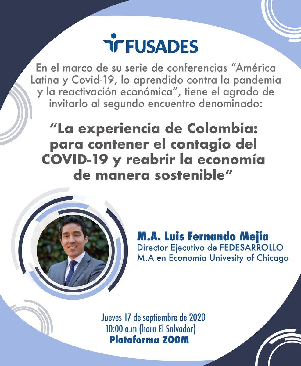 """Los invitamos al webinar """"La experiencia de Colombia: para contener el contagio del COVID-19 y reabrir la economía de manera sostenible"""". Nos acompañará @LuisFerMejia, de @Fedesarrollo.  📅Jueves 17 septiembre ⏰10:00 a.m. (hora 🇸🇻) Inscripción 👉🏻https://t.co/NQImlunpME https://t.co/FXR8qQbML8"""