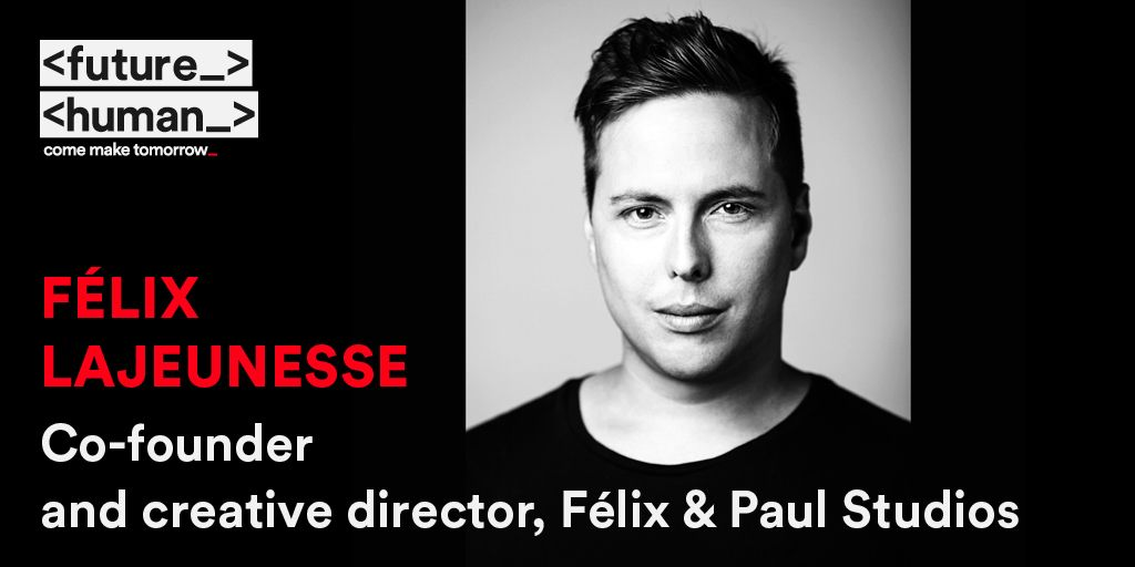 <FUTUREHUMAN SPEAKER _> Félix Lajeunesse of @felixandpaul crafts immersive & interactive experiences that are rooted in connection with a spirit of exploration to bring the creative possibilities of 3D, 360-degree cinematic VR, AR, & MR to life. #FutureHuman #ComeMakeTomorrow https://t.co/1inkvcQyIi