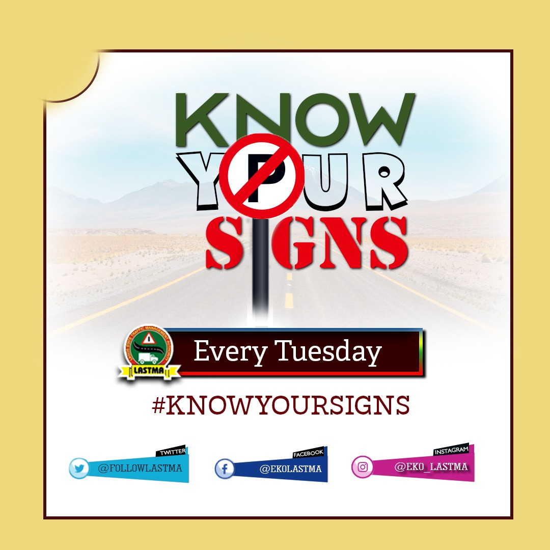 It's another day for you to #KnowYourSigns as we continue our traffic education explaining different road traffic signs, what they mean, and what you should do when you see them. This will be coming every Tuesday from 12pm.  Please RT and share. #followlastma @followlasg https://t.co/FSX8Sfzbnu