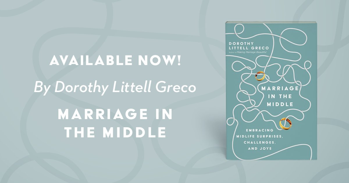 Book Review: 'Marriage in the Middle: Embracing Midlife Surprises, Challenges, and Joys' by Dorothy Littell Greco