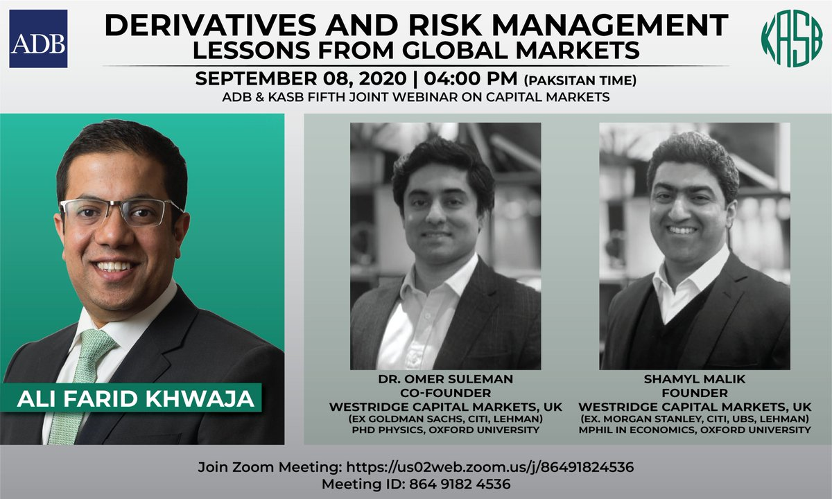 ADB Pakistan and KASB Securities 5th capital markets webinar on Derivatives and Risk Management Lessons from global markets with Dr. Omer Suleman, Shamyl Malik and Ali Farid Khwaja on Tuesday 8th Sep @ 4pm Or join us on Zoom via the link below; https://t.co/V9X5IuI8b8 #kasb https://t.co/9e5o7L9Q8n