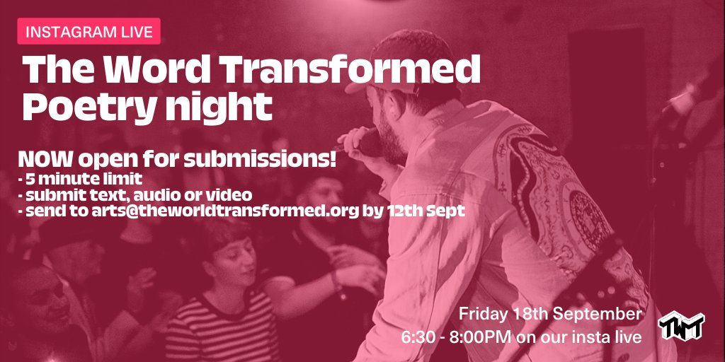 The WORD Transformed is TWTs first poetry night, hosted by @soshunetwork alongside professional & amateur poets alike. And this is where you come in: we've got 8 slots for 8 exciting pieces of YOUR poetry Send your submissions to arts@theworldtransformed.org by 12th Sept