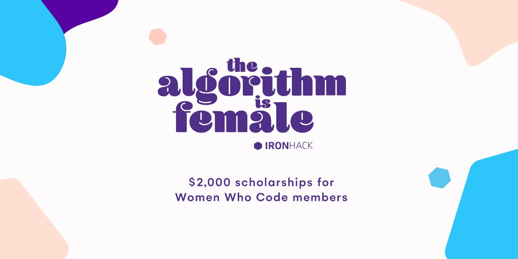 Women Who Code On Twitter Our Partner Ironhack Is Giving Away 2 000 Scholarships For Wwcode Members To Take Their Web Development And Ux Ui Design Bootcamps Apply Now Https T Co Wzcshiuyqk Engineer Developer