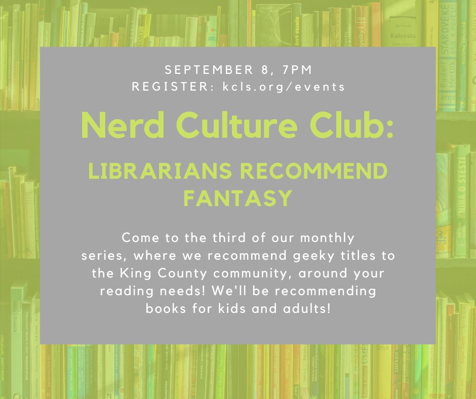 Nerd Culture Club: Librarians Recommend Fantasy! Join our friends at the King County Library System as they recommend their favorite Fantasy books for adults and children.  🌟Register before September 8, 7:00 PM PT🌟 Go to https://t.co/TDNqDGO3oO and search Nerd Culture Club! https://t.co/gHRFkGBsYF