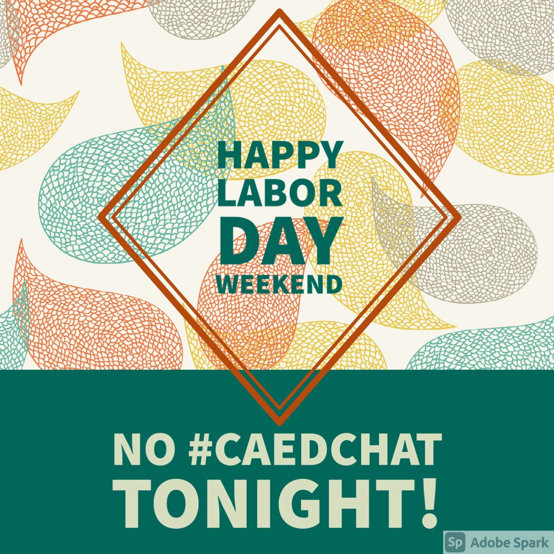 Hi all! You all definitely deserve a break! Enjoy your Labor Day weekend! There won't be a #caedchat this evening. https://t.co/3A6OhtDrpG