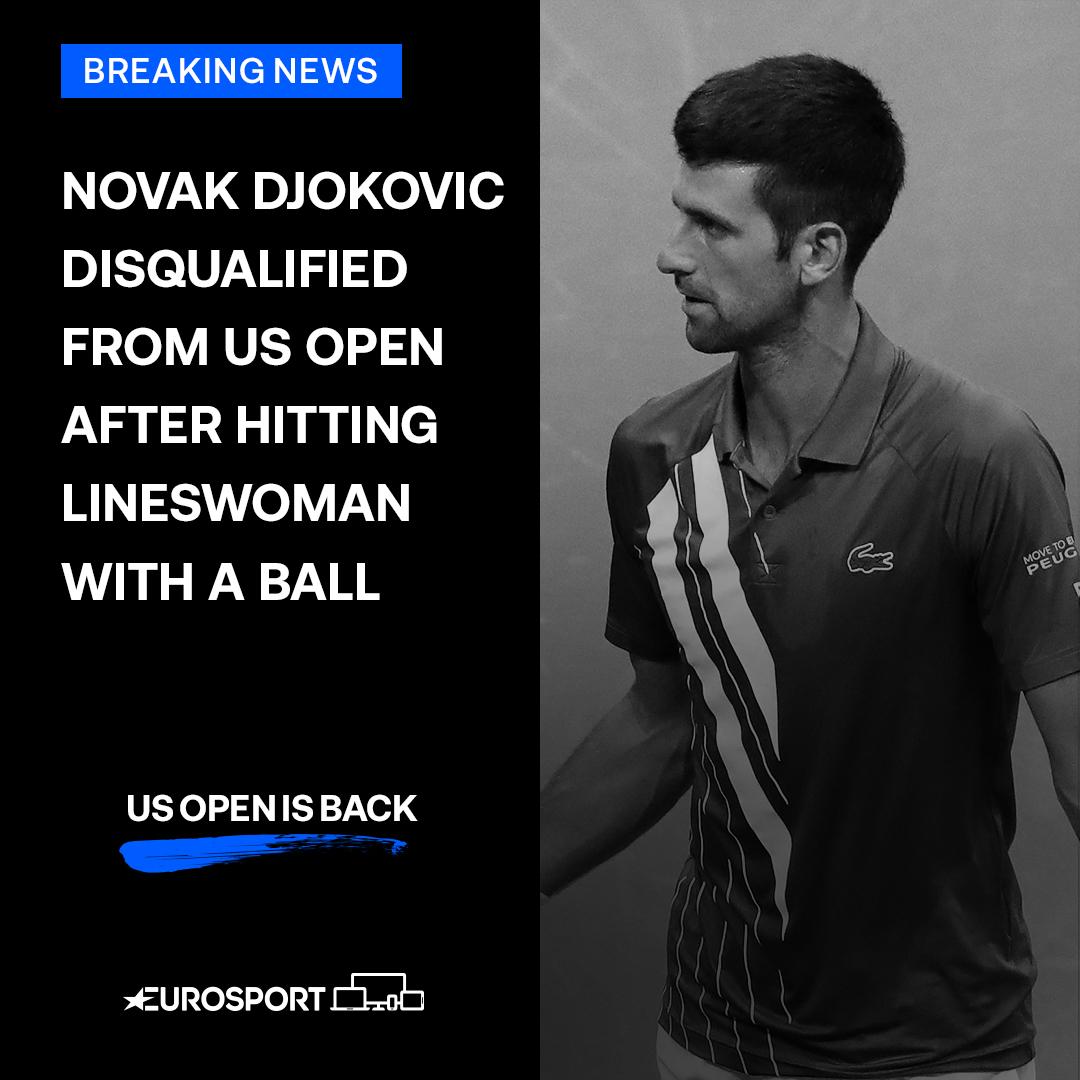 Eurosport Uk On Twitter Breaking Novak Djokovic Out Of Tournament After Hitting Lineswoman With A Ball Usopen