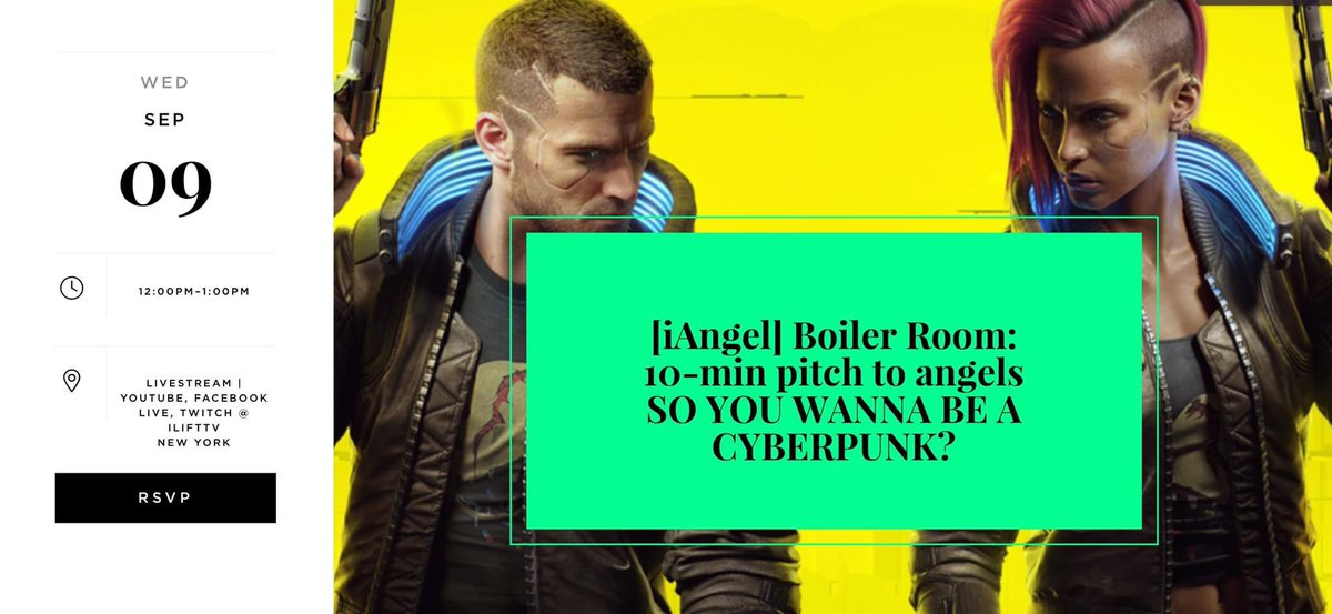 LIVE: [iAngel] Boiler Room: 10-min pitch to angels SO YOU WANNA BE A CYBERPUNK? Time: Sep 9, 2020 12:00 PM Eastern Time (US and Canada) Subscribe  https://t.co/hMoyGORj6V #gaming #eSport #Al #VideoAI #startup #pitch  #cyberpunk #cybersecurity #hackathon #hacks https://t.co/mAEPEajTXT
