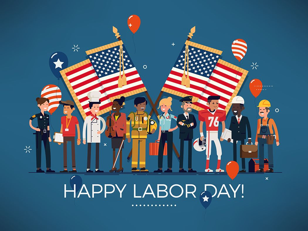 Happy Labor Day! We appreciate all your hard work and dedication! Have a fun, safe, and relaxing day.