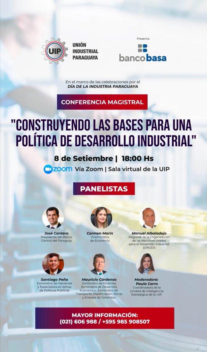 """Por el *#DíaDeLaIndustria* te invitamos a esta Conferencia Magistral: """"Construyendo las bases para una política de desarrollo industrial""""⚙️🇵🇾  📅 Martes 8 de setiembre a las 18:00 ¡Te esperamos! 🙌 📝 Inscripciones en: https://t.co/hUX2ifTS1r @UIP_py https://t.co/RiBx9FXvKD"""