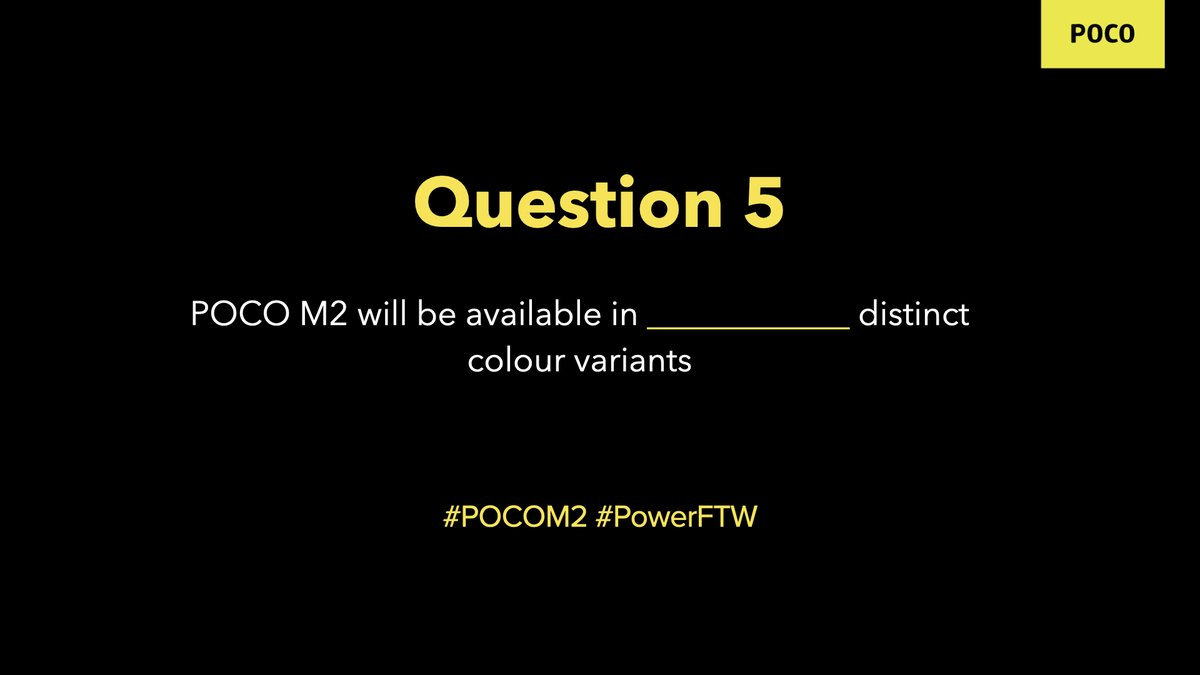 Question 5: #POCOM2 will be available in ______ distinct colour variants. Reply with your answers with hashtags #POCOM2 and #PowerFTW and stand a chance to win a POCO M2. We're giving away 15. RT all the tweets to increase your chance of winning. https://t.co/gWTPwj6g1h