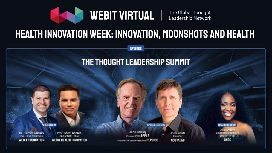 Watch today some of the most memorable moments from #Webit Virtual Season 1; Health Innovation Week: Innovation, Moonshots, and health with @ShafiAhmed5, @JohnNosta, @johnsculley, and @afuathescot, hosted by Dr. @PlamenRussev.  Watch full panel at:  https://t.co/sPmHw8hsxY https://t.co/YHdNhVhuBI