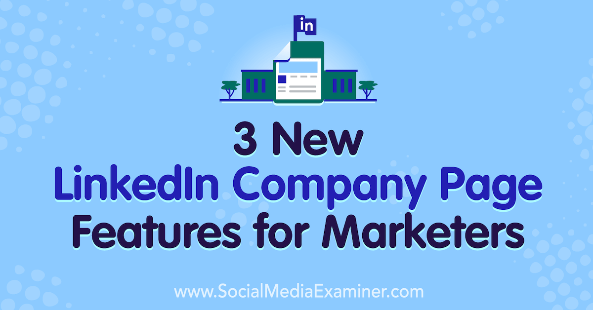 Discover three new LinkedIn company page features to help you prospect, market, and communicate more effectively. Read: New LinkedIn Company Page Features for Marketers https://t.co/zRf4jMqXjx #socialmedia #marketing https://t.co/6k7SPJFC1w