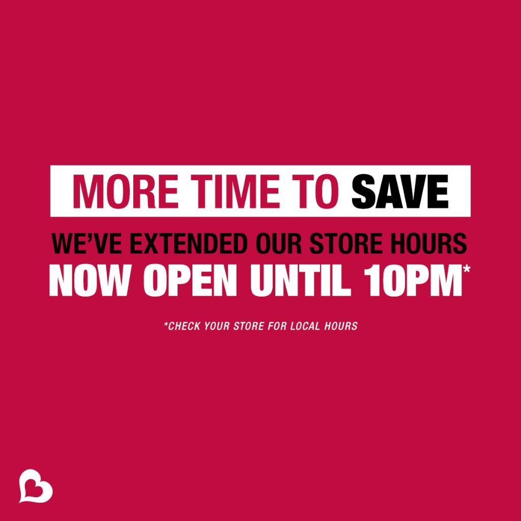You asked for it, and we listened! Our stores are now open until 10:00 pm, so you can browse even more AMAZING deals for your home and family. Check your store for local hours here -